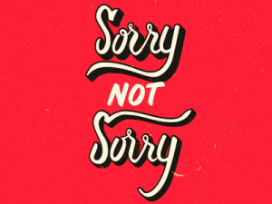 sorry-not-sorry_1x[1]